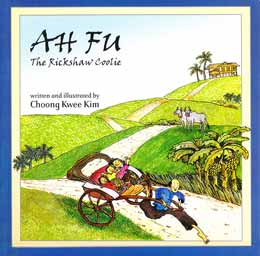 Ah Fu: The Rickshaw Coolie, by Choong Kwee Kim (MPH Publishing (Malaysia), 2007)
