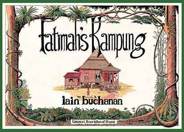 Fatimah's Kampong by Iain Buchanan (Consumer Association of Penang (Malaysia), 2008)