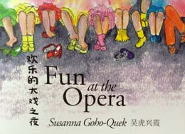 Fun at the Opera, by Susanna Goho-Quek (Oyez!Books (Malaysia), 2014)