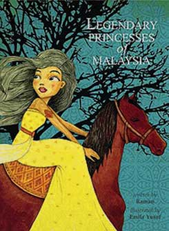 Legendary Princesses of Malaysia written by Raman, illustrated by Emila Yusof (Oyez!Books (Malaysia), 2013)