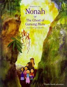 Nonah or The Ghost of Gunung Mulu, written by Margaret Lim, illustrated by Su Jen Buchheim (Fairy Bird Books (Malaysia), 2008)