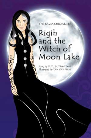 Rigih and the Witch of Moon Lake (The Jugra Chronicles), by Tutu Dutta-Yean, illustrated by Tan Vay Fern