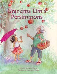 Grandma Lim's Persimmons written by Sunita Lad Bhamray, illustrated by Marjorie van Heerden (Oyez! Books, 2013)