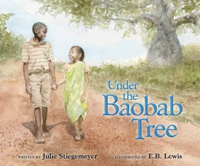 Under the Baobab Tree, written by Julie Stiegemeyer, illustrated by E.B. Lewis (Zonder Kidz, 2012)