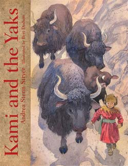 Kami and the Yaks, written by Andrea Stenn Stryer, illustrated by Bert Dodson<br />(Bay Otter Press, 2007)
