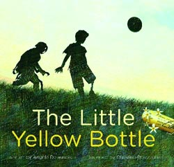 The Little Yellow Bottle, written by Angèle Delaunois, illustrated by Chistine Delezenne, translated by Barbara Creary (First published as 'Une petite bouteille jaune' by Les Éditions de l'Isatis, Montreal, 2011; first English edition published by Second Story Press in association with Handicap International, 2012)