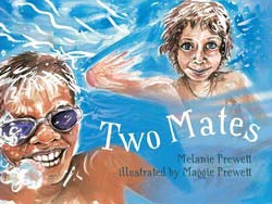 Two Mates, written by Melanie Prewett, illustrated by Maggie Prewett (Magabala Books, 2012)