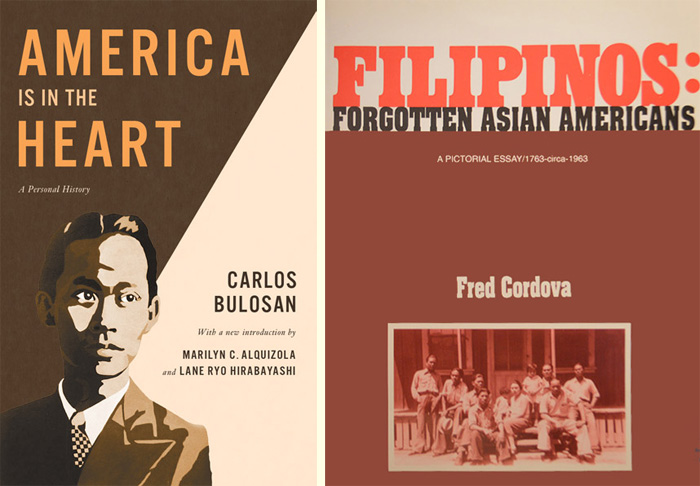 'America is in the Heart'by Carlos Bulosan, and 'Filipinos: Forgotten Asian-Americans by Fred Cordova'by Fred Cordova