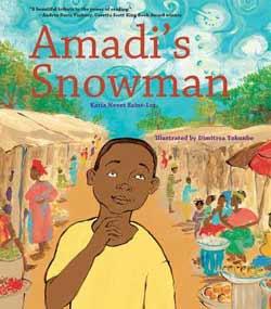 Amadi's Snowman, written by Katia Novet Saint-Lot, illustrated by Dimitrea Tokunbo (Tilbury House, 2008)