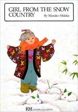 Girl from the Snow Country, by Masako Hidaka, translated by Amanda Mayer Stinchecum (Kane Miller, 1986; reprinted 1999)