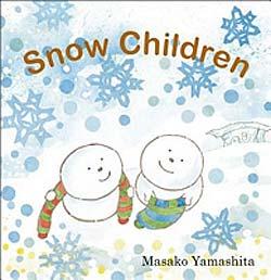 Snow Children, by Masako Yamashita (Groundwood Books/House of Anansi Press, 2012)
