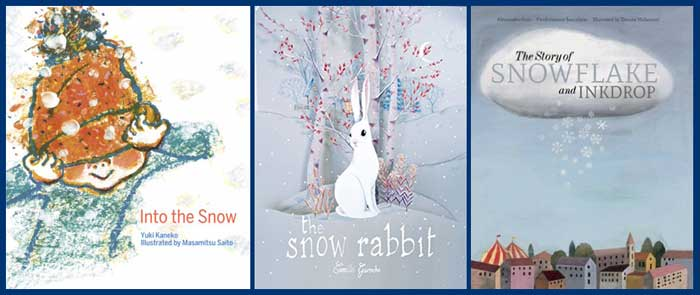 Into the Snow, written by Yuki Kaneko and illustrated by Masamitsu Saito (2016); The Snow Rabbit by Camille Garoche (a.k.a Princesse Camcam) (2015) ; The Story of the Snowflake and the Inkdrop, by Pierdomenico Baccalario, Alessandro Gatti and Simona Mulazzani (2015) (all published by Enchanted Lion Publishing)