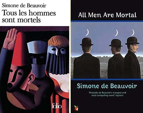 Tous les hommes sont mortels, by Simone de Beauvoir (1974) - English translation by Euan Cameron, All Men Are Mortal (Virago, 1995)