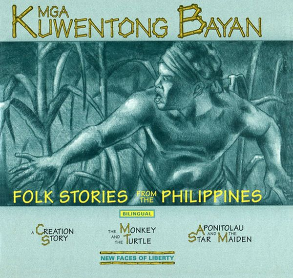 Mga Kuwentong Bayan: Folk Stories from the Philippines, edited by Alice Lucas, illustrated by Carl Angel