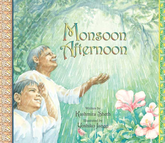 Monsoon Afternoon, written by Kashmira Sheth, illustrated by Yoshiko Jaeggi