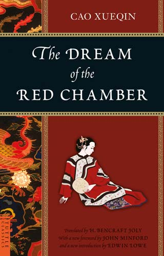 The Dream of the Red Chamber, by Cao Xueqin, foreword by John Minford, introduction by Edwin Lowe, translated by H. Bencraft Joly (Tuttle, 2010)