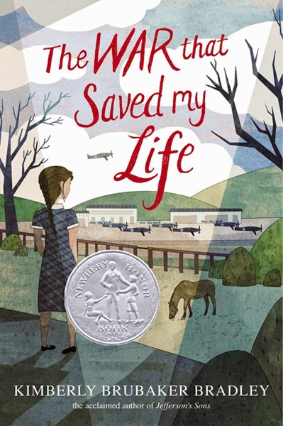The War that Saved My Life, by Kimberly Brubaker Bradley (Dial Books (Penguin, 2015)