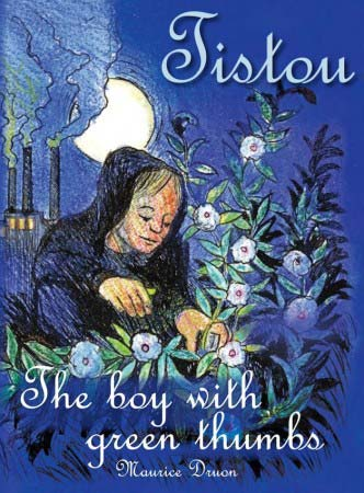 Tistou: The Boy with Green Thumbs, by Maurice Druon.