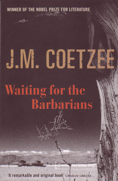 Waiting for the Barbarians, by J. M. Coetzee