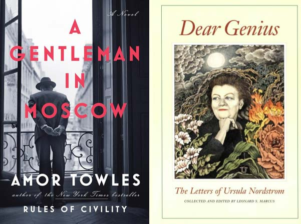 A Gentleman in Moscow, by Amor Towles; Dear Genius: The Letters of Ursula Nordstrom, edited by Leonard Marcus