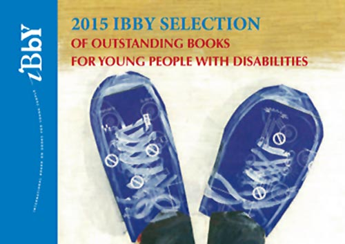 Catalogue of 2015 IBBY Selection of Outstanding Books for Young People with Disabilities