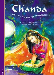 Chanda and the Mirror of Moonlight by Margaret Bateson-Hill, illustrated by Karin Littlewood