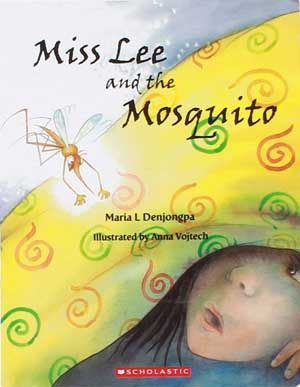 Miss Lee and the Mosquito by Maria L. Denjongpa, illustrated by Anna Vojtec