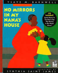No Mirrors in my Nanas House by Ysaye M. Barnwell, illustrated by Synthia Saint James