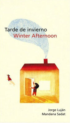 Tarde de invierno/Winter Afternoon by Jorge Lujan, illustrated my Mandana Sadat