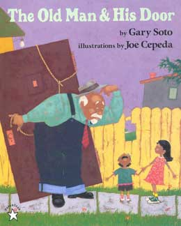 The Old Man and His Door, by Gary Soto, illustrated by Joe Cepeda