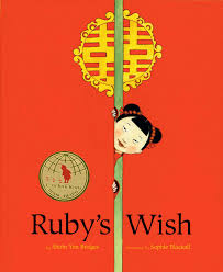Ruby's Wish, by Shirin Yim, illustrated by Sophie Blackall