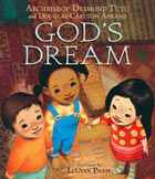 God's Dream, by Desmond Tutu and Douglas Carlton Abrams, illustrated by LeUyen Pham