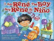 I Am René, The Boy/ Soy René, El Nino, by René Colato Laínez, illustrated by Fabiola Graullera Ramírez