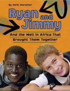 Ryan and Jimmy: And the Well in Africa That Brought Them Together, by Herb Shoveller