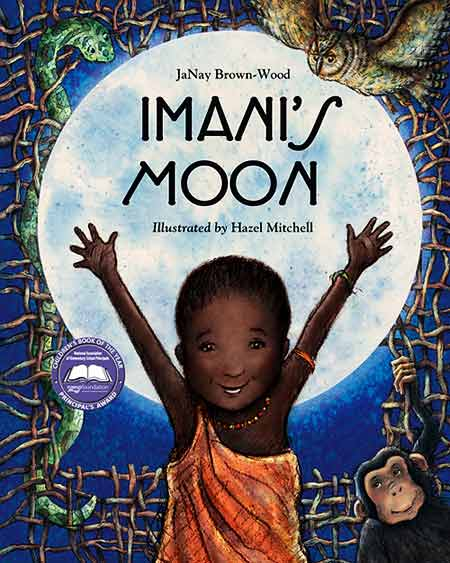 Imani's Moon by JaNay Brown-Wood, illustrated by Hazel Mitchell (Mackinac Island Press, Charlesbridge Publishing, 2014)