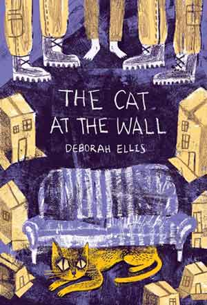 The Cat at the Wall, by Deborah Ellis (Groundwood Books, 2014)