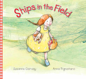 Ships in the Field, by Susanne Gervay, illustrated by Anna Pignataro (Ford Street Publishing, 2012)