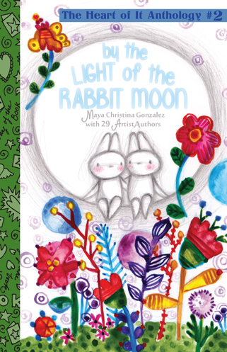 By the Light of the Rabbit Moon: The Heart of It Anthology #2