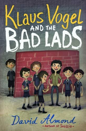 Klaus Vogel and the Bad Lads, written by David Almond, illustrated by Vladimir Stankovic (Barrinton Stoke, 2014)