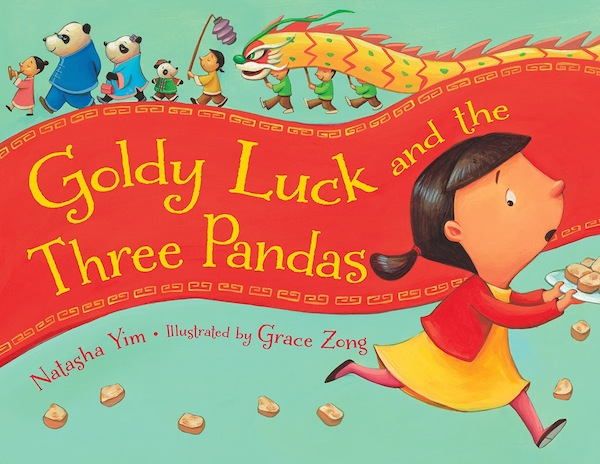 Goldy Luck and the Three Pandas, written by Natasha Yim, illustrated by Grace Zong (Charlesbridge, 2014)