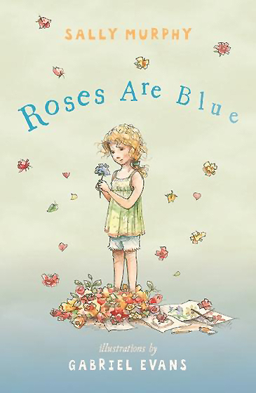 Roses Are Blue, written by Sally Murphy, illustrated by Gabriel Evans (Walker Books Australia, 2014) - IBBY Oustanding Books For and About Children with Disabilities