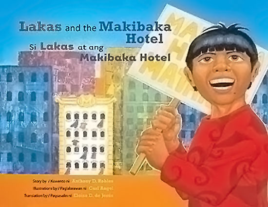 Bilingual (English and Tagalog) picture book 'Lakas and the Makibaka Hotel', written by Anthony D. Robles, illustrated by Carl Angel, translated by Eloisa D. de Jesus