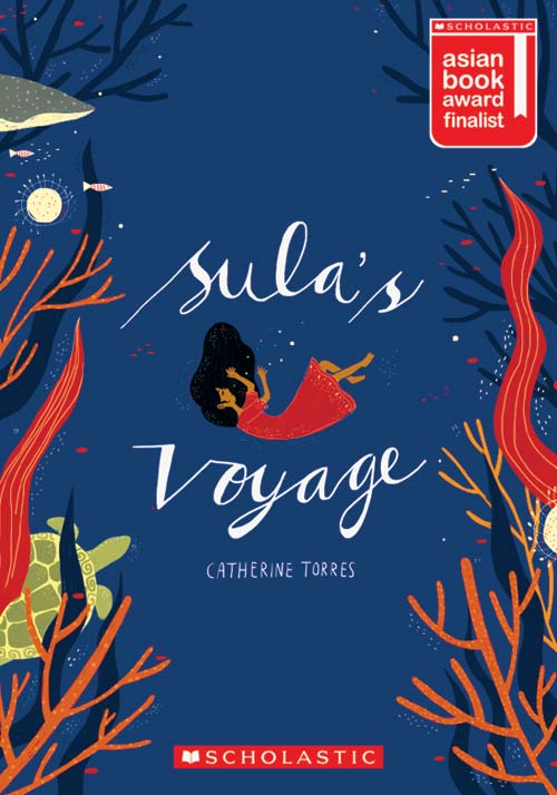 Sula's Voyage by Catherine Torres, cover designed by Kathrin Honesta (Schoalstic Asia, 2016) - winner of SABA 2014